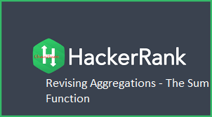Revising Aggregations The Sum Function - Hacker Rank Solution
